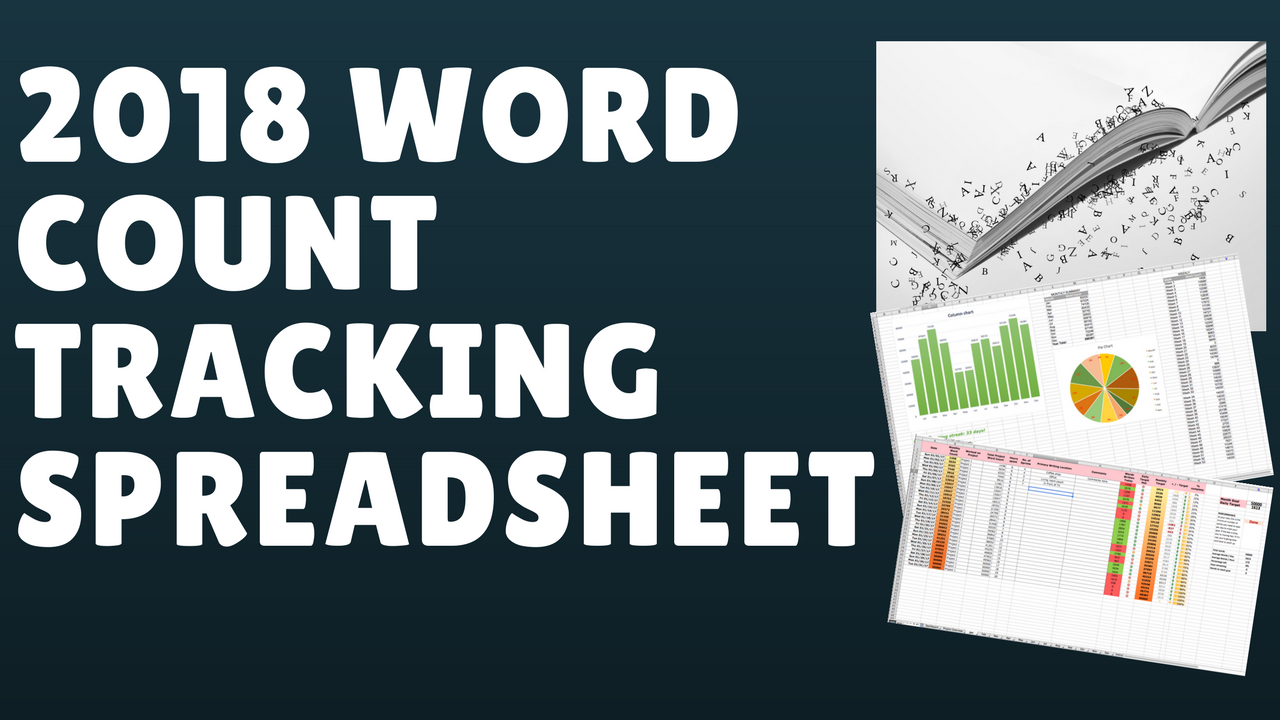 2018 Word Count Tracking Spreadsheet – Updated for 2019